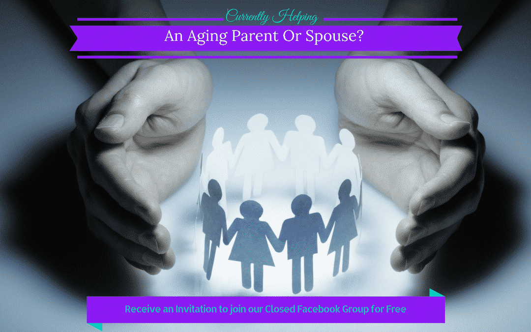 Currently Helping An Aging Parent Or Spouse?