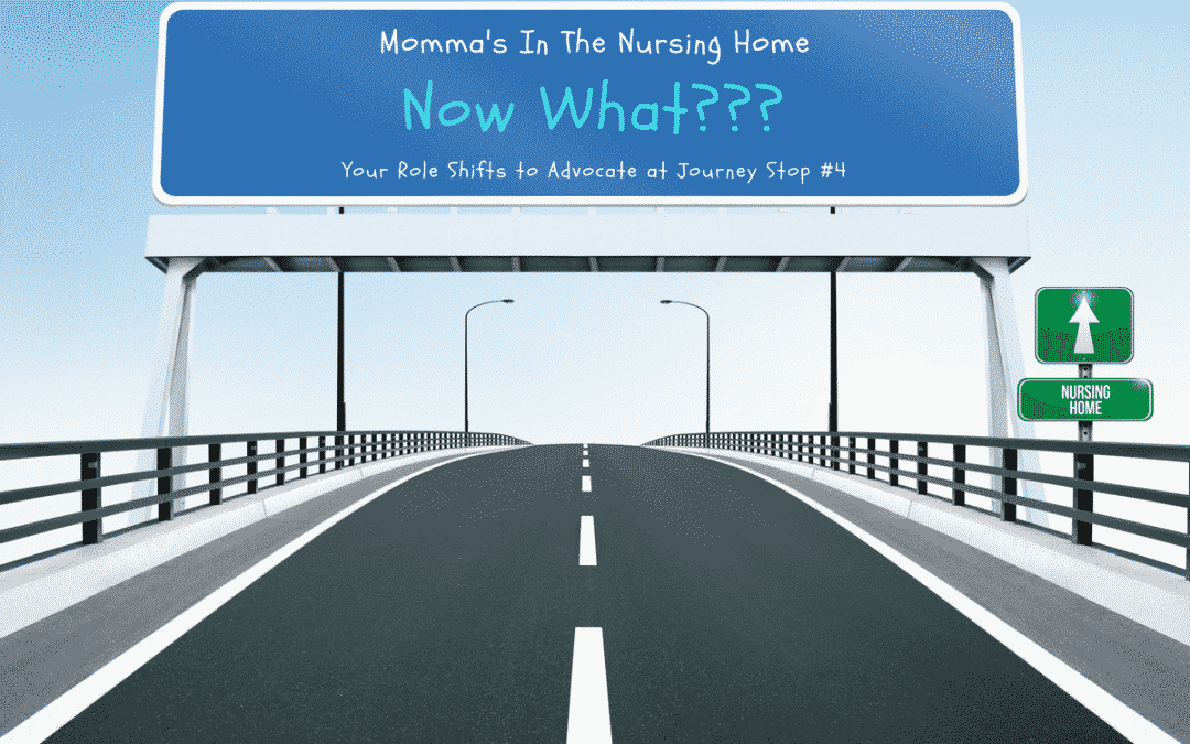 Momma's in the Nursing Home – Now What?