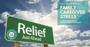 """The 3 """"P's"""" To Reduce Family Caregiver Stress"""