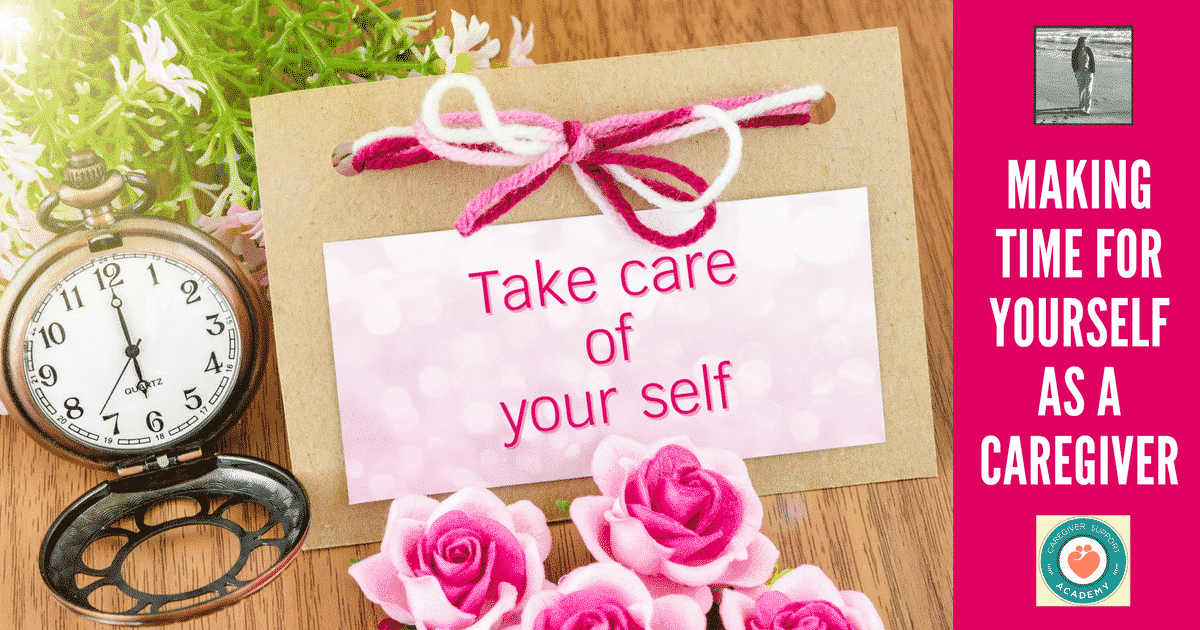 Making Time For Yourself As A Caregiver blog image